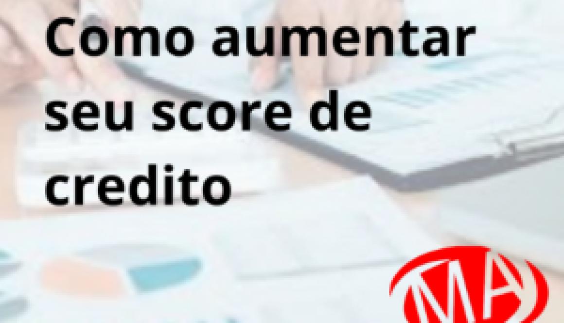 Como aumentar seu score de credito